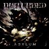 ASYLUM - DISTURBED