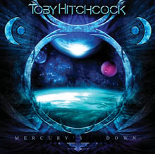 MERCURY'S DOWN - TOBY HITCHCOCK