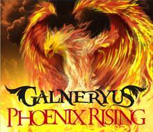 GALNERYUS - PHOENIX RISING