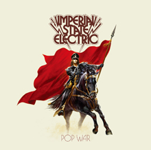 IMPERIAL STATE ELECTRIC - POP WAR