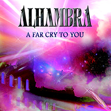 ALHAMBRA - A FAR CRY TO YOU