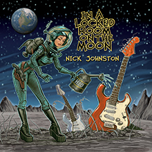 NICK JOHNSTON - IN A LOCKED ROOM ON THE MOON