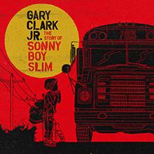 GARY CLARK JR. - THE STORY OF SONNY BOY SLIM