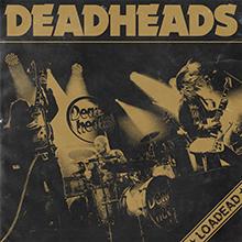 DEADHEADS - LOADED