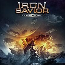 IRON SAVIOR - TITANCRAFT