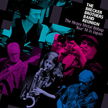 THE BRECKER BROTHERS BAND REUNION - THE HEAVY METAL BEBOP TOUR '