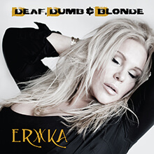 ERIKA - DEAF, DUMB & BLONDE