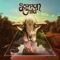 SCORPION CHILD - ACID ROULETTE