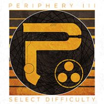 PERIPHERY - PERIPHERY II: SELECT DIFFICULTY
