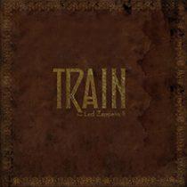 TRAIN - TRAIN DOES LED ZEPPELIN II