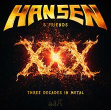 HANSEN & FRIENDS - XXX - THREE DECADES IN METAL