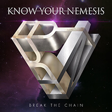 KNOW YOUR NEMESIS - BREAK THE CHAIN
