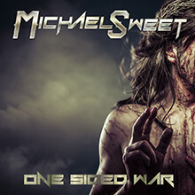 MICHAEL SWEET - ONE SIDED WAR