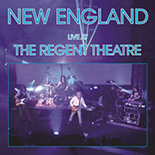 NEW ENGLAND - LIVE AT THE REGENT THEATRE