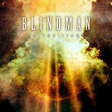 BLINDMAN - TO THE LIGHT