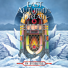 LAST AUTUMN'S DREAM - IN DISGUISE