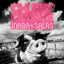 INABA / SALAS - CHUBBY GROOVE
