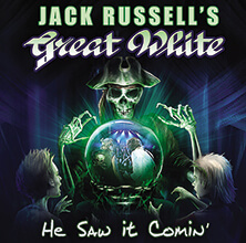 JACK RUSSELLS GREAT WHITE - HE SAW IT COMIN