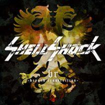 SHELLSHOCK - 〜beyond resurrection〜