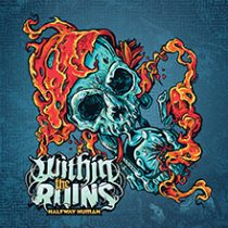 WITHIN THE RUINS - HALFWAY HUMAN