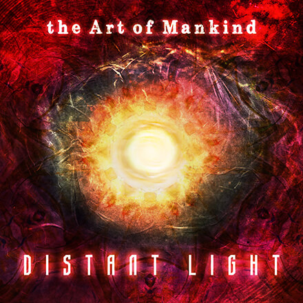 the Art of Mankind - DISTANT LIGHT