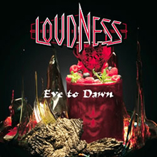 Eve to Dawn 旭日昇天/LOUDNESS