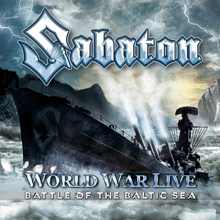 WORLD WAR LIVE – BATTLE OF THE BALTIC SEA/SABATON