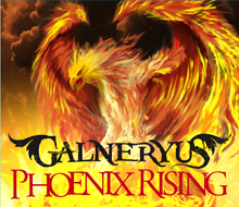 PHOENIX RISING/GALNERYUS