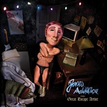 THE GREAT ESCAPE ARTIST/JANE'S ADDICTION
