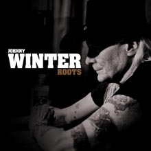 ROOTS/JOHNNY WINTER