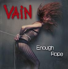 ENOUGH ROPE/VAIN