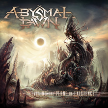 LEVELING THE PLANE OF EXISTENCE/ABYSMAL DAWN
