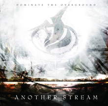 DOMINATE THE OVERGROUND/ANOTHER STREAM