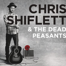 CHRIS SHIFLETT & THE DEAD PEASANTS/CHRIS SHIFLETT & THE DEAD PEASANTS