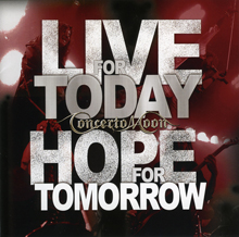 LIVE FOR TODAY, HOPE FOR TOMORROW/CONCERTO MOON