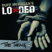 THE TAKING/DUFF McKAGAN'S LOADED