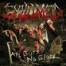 ALL GUTS, NO GLORY/EXHUMED