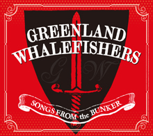 SONGS FROM THE BUNKER/GREENLAND WHALEFISHERS