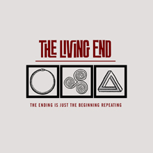 THE ENDING IS JUST THE BEGINNING REPEATING/THE LIVING END