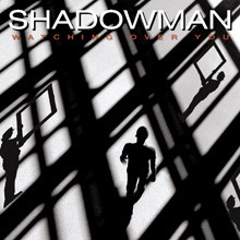 WATCHING OVER YOU/SHADOWMAN