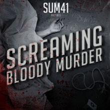 SCREAMING BLOODY MURDER/SUM 41
