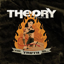 THE TRUTH IS…/THEORY OF A DEADMAN