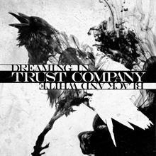 DREAMING IN BLACK AND WHITE/TRUST COMPANY