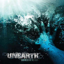 DARKNESS IN THE LIGHT/UNEARTH
