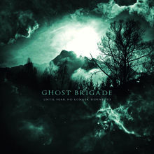 UNTIL FEAR NO LONGER DEFINES US/GHOST BRIGADE