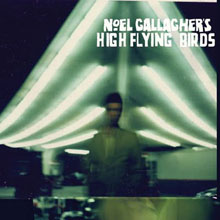 NOEL GALLAGHER'S HIGH FLYING BIRDS/NOEL GALLAGHER'S HIGH FLYING BIRDS