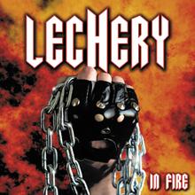 IN FIRE/LECHERY