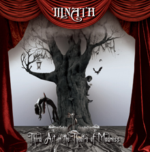 THIRD ACT IN THE THEATRE OF MADNESS/ILLNATH