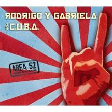 AREA 52/RODRIGO Y GABRIELA AND C.U.B.A.
