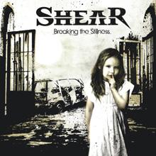 BREAKING THE STILLNESS/SHEAR